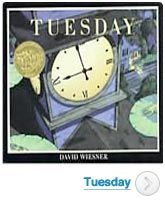 Tuesday. Great pic book. Create story based on pics....also great for inference and questioning