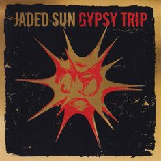 Jaded Sun - Gypsy Trip