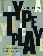American Typeplay | Steven Heller & Gail Anderson