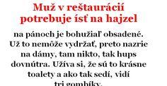 Vtip Dňa: Muž v luxusnej reštaurácií potrebuje ísť na hajzel | Chillin.sk