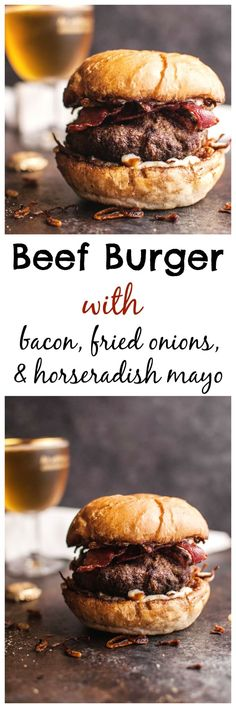 Beef burgers with bacon, horseradish mayo & fried onions are seriously…