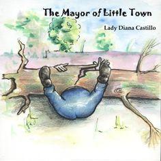 The Mayor of Little Town (The Little Town) by Lady Diana Castillo, http://www.amazon.com/gp/product/B008D684JC/ref=cm_sw_r_pi_alp_mx4Rqb0MF4HN3