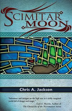 Scimitar Moon, Book 1 of the Scimitar Seas novels, Dragon Moon Press.  Winner Gold Medal for Best Fantasy Novel of the Year, 2009, Foreword Reviews Magazine.  Original cover art, Alex White.