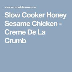 Slow Cooker Honey Sesame Chicken - Creme De La Crumb