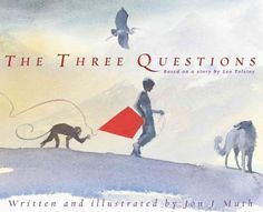 100 Most Inspiring Children's books The Three Questions by Muth based on Tolstoy) What a fantastic list! The books I am familiar with on it are some of my favorites - there are many more on here I think I will need to get! Leo Tolstoi, Notice And Note, Books About Kindness, Books To Read, My Books, Story Books, Album Jeunesse, Leader In Me, Texts