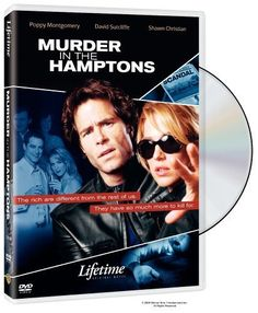 Murder in the Hamptons (2005) Drama, Mystery - Poppy Montgomery, Maxim Roy, Sarain Boylan - When multi-millionaire Ted Ammon is found bludgeoned to death at his East Hampton estate, suspicion falls on his estranged wife, Generosa Rand, and her lover, Danny Pelosi.