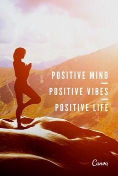 Positive Mind. Positive Vibes. Positive Life. #graphicdesign #inspiration #morningmantra #motivation