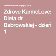 Zdrove KarmeLove: Dieta dr Dabrowskiej - dzień 1 Diet Recipes, Health, Fitness, Food, Sport, Deporte, Salud, Healthy Diet Recipes, Health Care