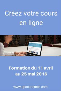 Envie de créer votre propre cours ou #formation en ligne ?  Participez à notre formation du 11 avril au 25 mai. #elearning #SPOC