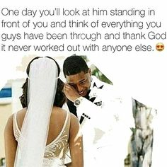 Image may contain: 1 person, text that says 'One day you'll look at him standing in front of you and think of everything you guys have been through and thank God it never worked out with anyone else. Godly Relationship, Couple Goals Relationships, Marriage Goals, Relationship Goals Pictures, Dear Future Husband, Future Boyfriend, Cute Couples Goals, Dope Couples, Black Couples