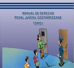 Manual de derechos penal juvenil costarricense tomo I