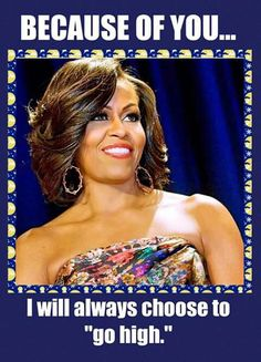 """When they go low, we go high."" First Lady Michelle Obama Michelle Obama Fashion, Michelle And Barack Obama, First Black President, Mr President, Black Presidents, Greatest Presidents, Josephine Baker, Durham, Joe Biden"