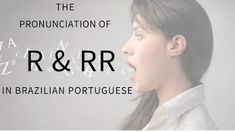 The Pronunciation of the R & RR in Brazilian Portuguese