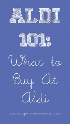 ALDI 101: What To Buy At Aldi | Gimme Some Oven