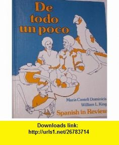 De Todo UN Poco Spanish in Review (Sources in Philosophy) (9780023299506) Maria Canteli Dominicis, William L. King , ISBN-10: 0023299509  , ISBN-13: 978-0023299506 ,  , tutorials , pdf , ebook , torrent , downloads , rapidshare , filesonic , hotfile , megaupload , fileserve