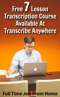 Interested In Working At Home As A Transcriber? Learn if Transcription Work is Right For You With a Free 7 Lesson General Transcription Course at Transcribe Anywhere!
