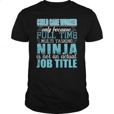 Child-Care-Worker Ninja Tshirt - #long sleeve shirt #black sweatshirt. PURCHASE NOW => https://www.sunfrog.com/LifeStyle/Child-Care-Worker-Ninja-Tshirt-Black-Guys.html?60505