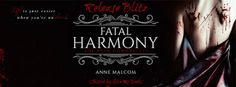 Nadine's Obsessed with Books: Fatal Harmony by Anne Malcom (Release Blitz)