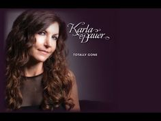 "Karla Bauer - ""Totally Gone""  with lyrics"