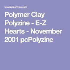 Polymer Clay Polyzine - E-Z Hearts - November 2001 pcPolyzine