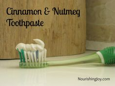 Cinnamon Nutmeg Toothpaste – Calcium Carbonate Base  2 tablespoons calcium carbonate (make your own by following this tutorial from Mama N...