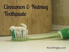 Cinnamon Nutmeg Toothpaste from NourishingJoy.com