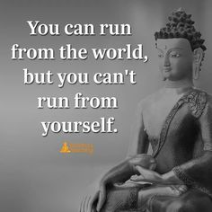 You can't run from yourself