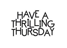 Have a Thrilling First Thursday of 2017!