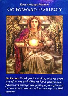 Archangel Michael ~ Go Forward Fearlessly, from the Archangel Michael Oracle Card deck, by Doreen Virtue, Ph. Raphael Angel, Archangel Raphael, Archangel Gabriel, Archangel Prayers, Angel Guide, Doreen Virtue, Angels Among Us, Angel Cards, Guardian Angels