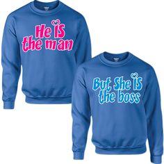 HE'S THE MAN BUT SHE'S THE BOSS COUPLE SWEATSHIRT