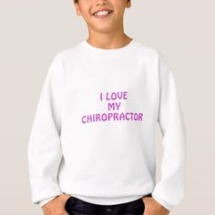 I Love My Chiropractor Sweatshirt