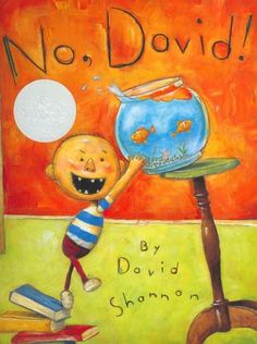 No, David! by David Shannon: DRA - 12 / Genre: Realistic Fiction / Recommended by student