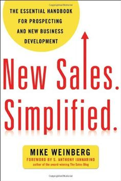 New Sales. Simplified.: The Essential Handbook for Prospecting and New Business Development, http://www.amazon.com/dp/0814431771/ref=cm_sw_r_pi_awdm_RoPmub036K6QJ