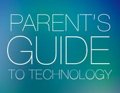 FREE DOWNLOAD: Parent's Guide to Technology - Download Youth Ministry