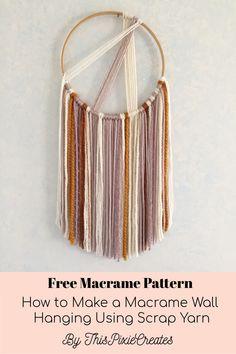 How to Make a Macrame Wall Hanging Using Scrap Yarn Driftwood Macrame, Free Macrame Patterns, Crochet Hot Pads, Macrame Wall Hanging Diy, Crochet Wall Hangings, Textured Yarn, Yarn Tail, Macrame Tutorial, Baby