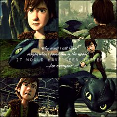 """HTTYD Moment of doubt. Hiccup: """"Why didn't I kill that dragon when I found him in the woods? It would have been better...for everyone."""""""