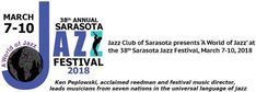 FOR IMMEDIATE RELEASE: January 2018  Contacts:Jo Morello941.587.8290;Carline Ash941.366.1552(Wed.-Fri. 9-5)  Musician interviews & photos available. ClickHEREfor theSarasota Jazz Festival websitewith short soundtracks and detailedeventschedule.  SARASOTA FL: Jazz the uniquely American musical art form was born in New Orleans in the early 20thcentury and nurtured on a lively diet of music from around the world--the blues of the American South rhythms from Africa and the Caribbean classical…