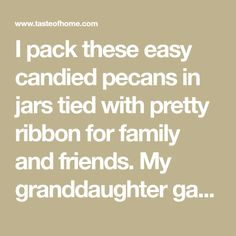 I pack these easy candied pecans in jars tied with pretty ribbon for family and friends. My granddaughter gave some to a doctor at the hospital where she works, and he said they were too good to be true! Christmas Snacks, Christmas Appetizers, Christmas Cooking, Christmas Goodies, Christmas Candy, Christmas Presents, Merry Christmas, Pecan Recipes, Candy Recipes