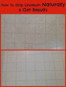 how to strip linoleum naturally and get results