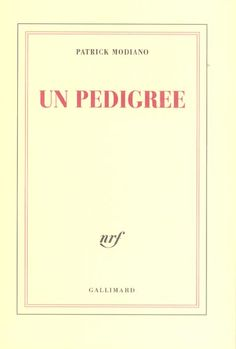 'Un pedigree' by a French novelist and recipient of the 2014 Nobel Prize in Literature. This novel is available for loan from the State Library of NSW through your local public library. http://library.sl.nsw.gov.au/record=b2367364~S2