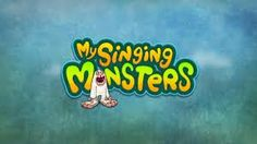 My third is My Singing Monsters!