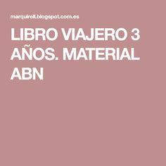 LIBRO VIAJERO 3 AÑOS. MATERIAL ABN