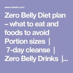 """Zero Belly Diet plan – what to eat and foods to avoid  Portion sizes 