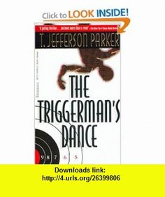 The Triggermans Dance (9780786889174) T. Jefferson Parker , ISBN-10: 0786889179  , ISBN-13: 978-0786889174 ,  , tutorials , pdf , ebook , torrent , downloads , rapidshare , filesonic , hotfile , megaupload , fileserve