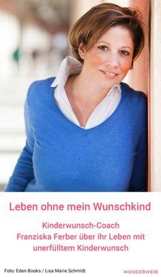 So lernte Franziska Ferber mit einem unerfüllten Kinderwunsch zu leben. #kinderwunsch #mütter #frauen Menopause, Artificial Insemination, Going Away