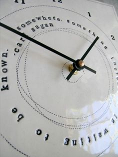 """Somewhere, something incredible is waiting to be known"" clock"