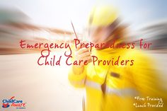 Disaster Preparedness, Free Training, Safety Tips, Caregiver, Childcare, Teacher, Professor, Parenting