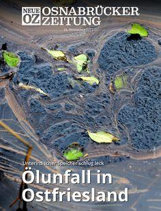 Ölunfall in Ostfriesland: Lesen Sie jetzt mehr zum Titelthema in der Abendausgabe der Neuen OZ vom 18. November. www.noz.de/abo/abo-bestellung