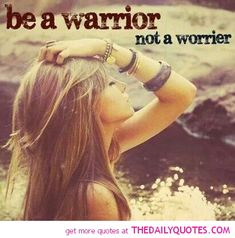 be-a-warrior-not-a-worrier-quote-pics-motivation-quotes-pictures.jpg (411×416)