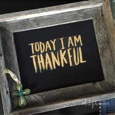 A personal favorite from my Etsy shop https://www.etsy.com/listing/254436347/today-i-am-thankful-weathered-barnwood